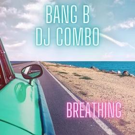 BANG B X DJ COMBO - BREATHING